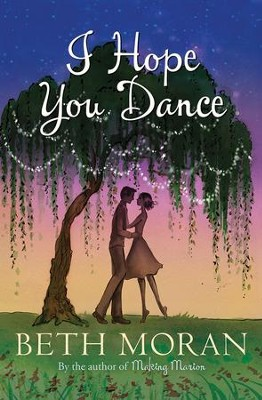 I Hope You Dance  -     By: Beth Moran