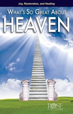 What's So Great About Heaven - eBook  -     By: Rose Publishing
