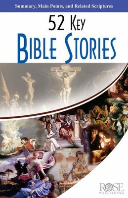 52 Key Bible Stories - eBook  -     By: Rose Publishing