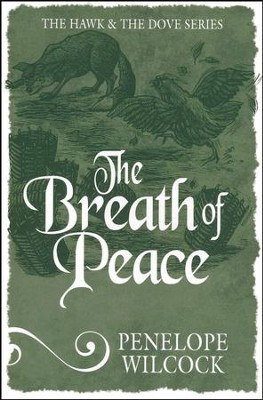 The Breath of Peace: The Hawk and the Dove Series #7   -     By: Penelope Wilcock