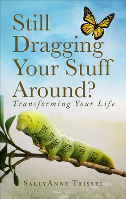 Still Dragging Your Stuff Around?: Transforming Your Life - eBook  -     By: SallyAnne Trissel