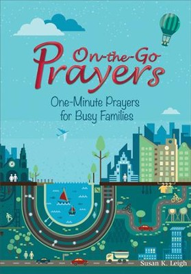 On the Go: One-Minute Prayers for Families  -     By: Susan K. Leigh