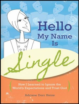 Hello My Name is Single  -     By: Adriane Dorr