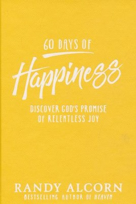 60 Days of Happiness: Discover God's Promise of Relentless Joy  -     By: Randy Alcorn