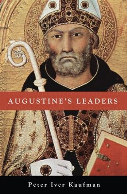 Augustine's Leaders  -     By: Peter Iver Kaufman