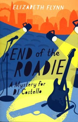 End of the Roadie: A Mystery for D.I. Costello   -     By: Elizabeth Flynn