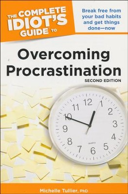 The Complete Idiot's Guide to Overcoming Procrastination, 2E  -     By: Michelle Tullier