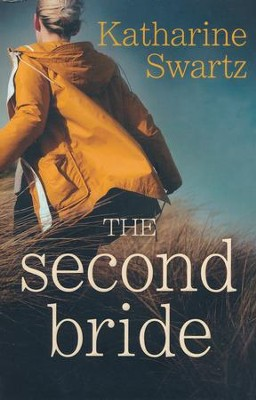 The Second Bride  -     By: Katharine Swartz