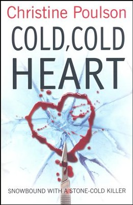 Cold, Cold Heart  -     By: Christine Poulson