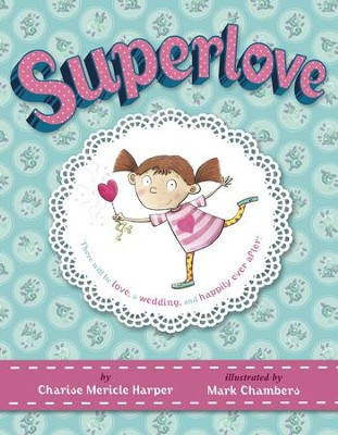Superlove - eBook  -     By: Charise Mericle Harper     Illustrated By: Mark Chambers
