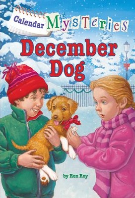 Calendar Mysteries #12: December Dog - eBook  -     By: Ronald Roy     Illustrated By: John Steven Gurney