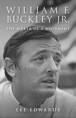 William F. Buckley Jr.: The Maker of a Movement / Digital original - eBook  -     By: Lee Edwards