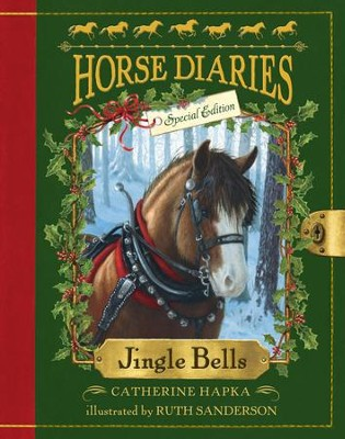 Jingle Bells (Horse Diaries Special Edition) - eBook  -     By: Catherine Hapka     Illustrated By: Ruth Sanderson