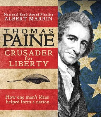 Thomas Paine: Crusader for Liberty: An Adventure in the History of Ideas - eBook  -     By: Albert Marrin