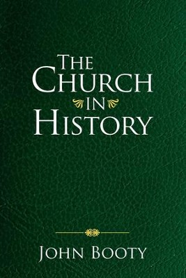 The Church in History - eBook  -     By: John Booty