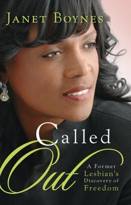 Called Out: A Former Lesbian's Discovery of Freedom - eBook  -     By: Janet Boynes