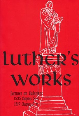 Luther's Works, Vol. 27: Lectures on Galatians, Chapters 5-6 [LW]   -     Edited By: Jaroslav Pelikan     By: Martin Luther
