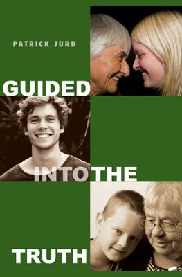 Guided into the Truth  -     By: Patrick Jurd