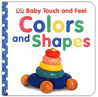 Baby Touch and Feel Colors and Shapes  -     By: DK Publishing