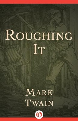 Roughing It - eBook  -     By: Mark Twain