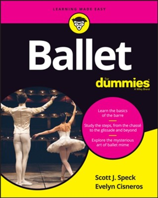 Ballet For Dummies  -     By: Scott J. Speck, Evelyn Cisneros