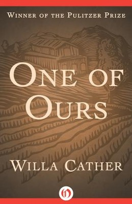 One of Ours - eBook  -     By: Willa Cather