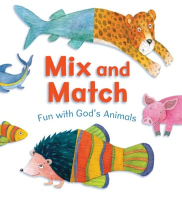 Mix and Match: Fun with God's Animals  -     By: Sally Ann Wright