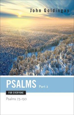 Psalms for Everyone, Part 2: Psalms 73-15 - eBook  -     By: John Goldingay