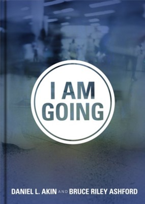 I Am Going  -     By: Daniel L. Akin, Bruce Riley Ashford