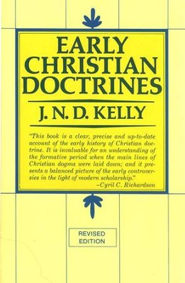 Early Christian Doctrines, Revised Ed.   -     By: J.N.D. Kelly