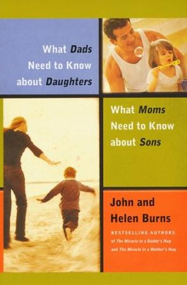 What Dads Need to Know About Daughters/What Moms N  -     By: John Burns, Helen Burns