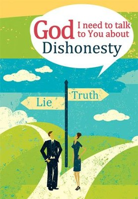 God, I Need to Talk to You About Dishonesty  -     By: Michael Newman