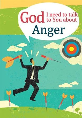 God, I Need to Talk to You About Anger  -     By: Michael Newman