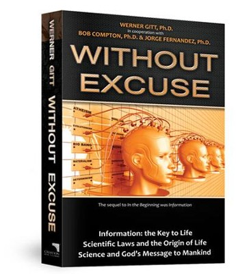 Without Excuse  -     By: Werner Gitt, Bob Compton, Jorge Fernandez
