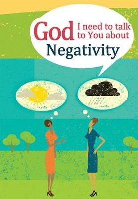 God, I Need to Talk to You About Negativity  -     By: Michael Newman