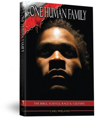 One Human Family: The Bible, Science, Race and Culture  -     By: Dr. Carl Wieland