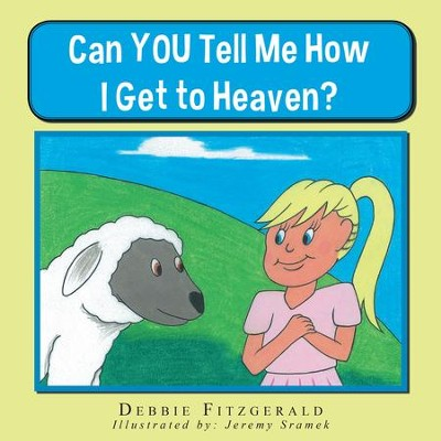 Can YOU Tell Me How I Get to Heaven? - eBook  -     By: Debbie Fitzgerald