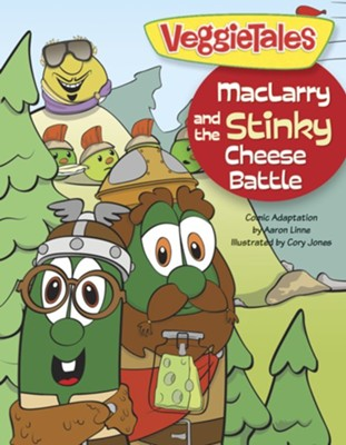 MacLarry and the Stinky Cheese Battle  -     By: Big Idea Entertainment LLC, Aaron Linne     Illustrated By: Cory Jones