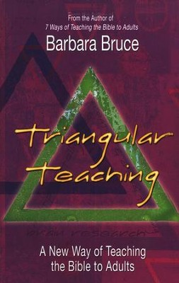 Triangular Teaching: A New Way of Teaching the Bible to Adults  -     By: Barbara Bruce