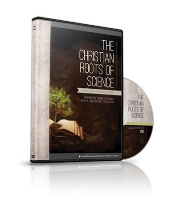 The Christian Roots of Science  -     By: Jonathan Sarfati
