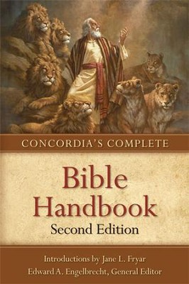 Concordia's Complete Bible Handbook, 2nd Edition  -     By: Edward A. Engelbrecht