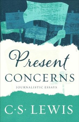 Present Concerns  -     By: C.S. Lewis