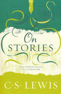 On Stories  -     By: C.S. Lewis