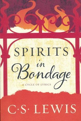Spirits in Bondage  -     By: C.S. Lewis