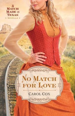 No Match for Love (Ebook Shorts): A Match Made in Texas Novella 3 - eBook  -     By: Carol Cox