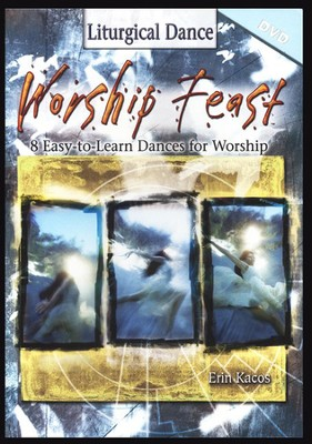 Worship Feast: Liturgical Dance: 8 Easy-to-Learn Dances for Worship  -     By: Erin Kacos