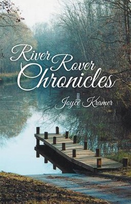 River Rover Chronicles - eBook  -     By: Joyce Kramer