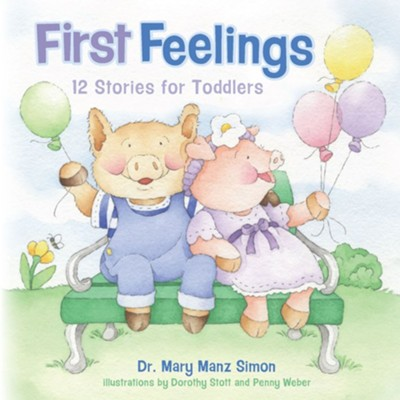 First Feelings: 12 Stories for Toddlers   -     By: Mary Manz Simon