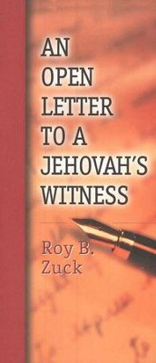 An Open Letter to a Jehovah's Witness, Pack of Ten   -     By: Roy B. Zuck