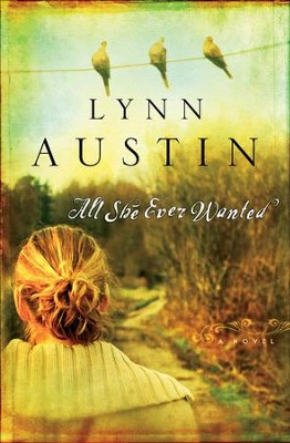 All She Ever Wanted - eBook  -     By: Lynn Austin